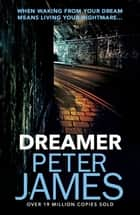 Dreamer eBook by Peter James