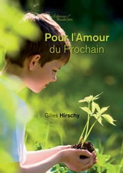 Pour l'Amour du Prochain ebook by Kobo.Web.Store.Products.Fields.ContributorFieldViewModel