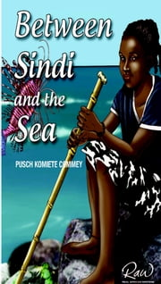 Between Sindi and the Sea ebook by Pusch Komiete Commey