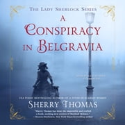 A Conspiracy in Belgravia audiobook by Sherry Thomas