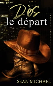 Dès le départ eBook by Sean Michael, Charlotte Puech