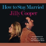 How To Stay Married audiobook by Jilly Cooper OBE