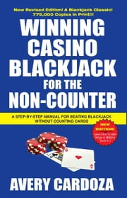 Winning Casino Blackjack for the Non Counter ebook by Avery Cardoza