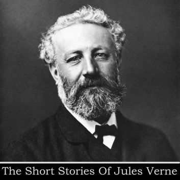 Jules Verne: The Short Stories audiobook by Jules Verne