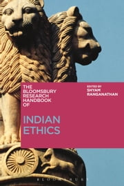 The Bloomsbury Research Handbook of Indian Ethics ebook by Dr Shyam Ranganathan