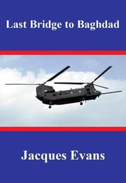 Last Bridge to Baghdad ebook by Jacques Evans