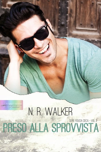 Preso alla sprovvista ebook by N. R. Walker