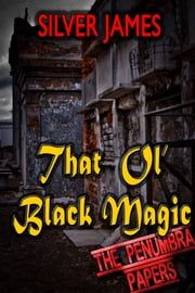 That Ol' Black Magic ebook by Silver James