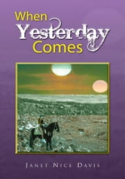 When Yesterday Comes ebook by Janet Nice Davis