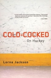 Cold-Cocked - On Hockey ebook by Lorna Jackson