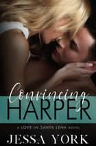 Convincing Harper ebook by