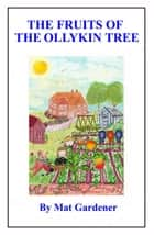 The Fruits of the Ollykin Tree - DREAMTIME, #2 ebook by Mat Gardener