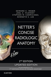Netter's Concise Radiologic Anatomy Updated Edition E-Book 電子書 by Edward C. Weber, DO, Joel A. Vilensky,...