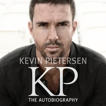 KP: The Autobiography audiobook by Kevin Pietersen MBE