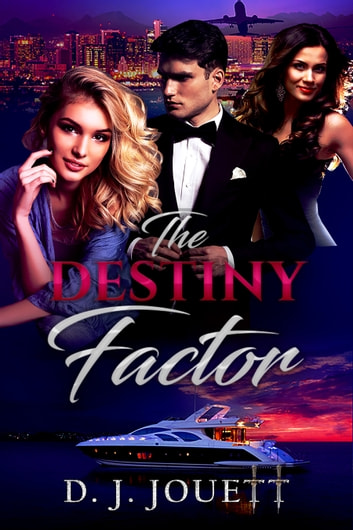 The Destiny Factor eBook by D. J. Jouett