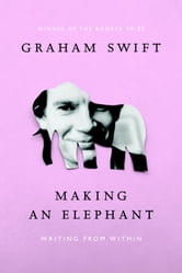 Making an Elephant ebook by Graham Swift