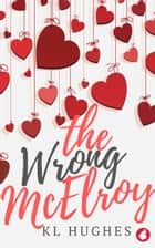 The Wrong McElroy ebook by KL Hughes