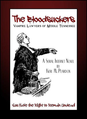 The Bloodsuckers: Vampire Lawyers of Middle Tennessee (Volume 1) ebook by Keri Peardon