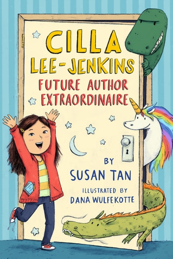 Cilla Lee-Jenkins: Future Author Extraordinaire ebook by Susan Tan