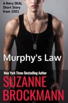 Murphy's Law (Annotated reissue originally published 2001) - A Navy SEAL Short Story ebook by Suzanne Brockmann