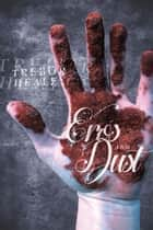 Eros & Dust: Stories ebook by Trebor Healey
