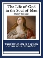 The Life of God in the Soul of Man ebook by Henry Scougal