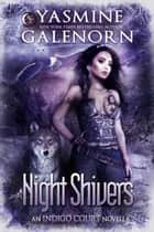 Night Shivers ebook by Yasmine Galenorn