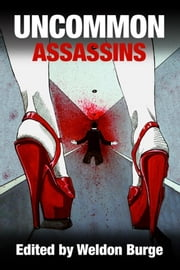 Uncommon Assassins ebook by Weldon Burge