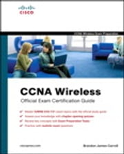 CCNA Wireless Official Exam Certification Guide (CCNA IUWNE 640-721) ebook by Brandon Carroll
