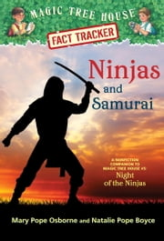 Magic Tree House Fact Tracker #30: Ninjas and Samurai - A Nonfiction Companion to Magic Tree House #5: Night of the Ninjas ebook by Mary Pope Osborne,Natalie Pope Boyce,Sal Murdocca