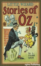 Little Wizard Stories of Oz (Illustrated + Audiobook Download Link + Active TOC) ebook by L. Frank Baum