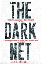 The Dark Net ebook by Jamie Bartlett