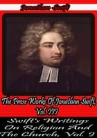 The Prose Works Of Jonathan Swift, Vol. III.: ebook by Jonathan Swift