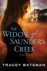 The Widow of Saunders Creek - A Novel ebook by Tracey Bateman