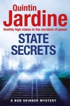 State Secrets (Bob Skinner series, Book 28) ebook by Quintin Jardine