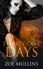 Eighty-One Days ebook by Zoë Mullins