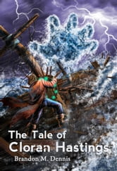 The Tale of Cloran Hastings ebook by Brandon M. Dennis