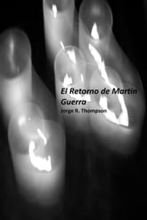 El Retorno de Martin Guerra ebook by Jorge R. Thompson
