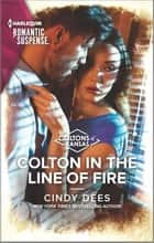 Colton in the Line of Fire ebook by Cindy Dees