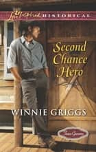 Second Chance Hero ebook by Winnie Griggs