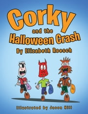 Corky and the Halloween Crash ebook by Elizabeth Roesch