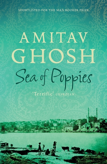 Sea of Poppies - Ibis Trilogy Book 1 ebook by Amitav Ghosh