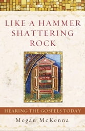Like a Hammer Shattering Rock ebook by Megan McKenna