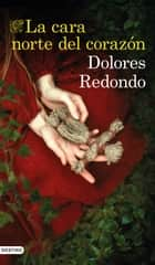 La cara norte del corazón ebook by Dolores Redondo