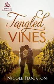 Tangled Vines - An Australian Rural Romance ebook by Nicole Flockton