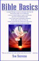 Bible Basics ebook by Sam Shepherd
