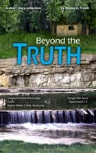 Beyond The Truth ebook by Bobby A. Troutt