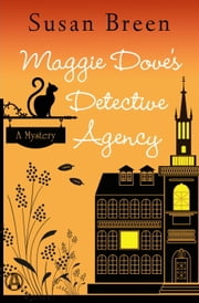 Maggie Dove's Detective Agency - A Mystery ebook by Susan Breen