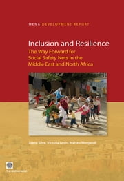 Inclusion and Resilience - The Way Forward for Social Safety Nets in the Middle East and North Africa ebook by Joana Silva,Victoria Levin,Matteo Morgandi