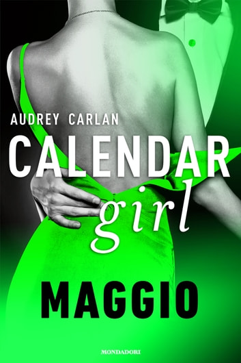 Calendar Girl. Maggio ebook by Audrey Carlan